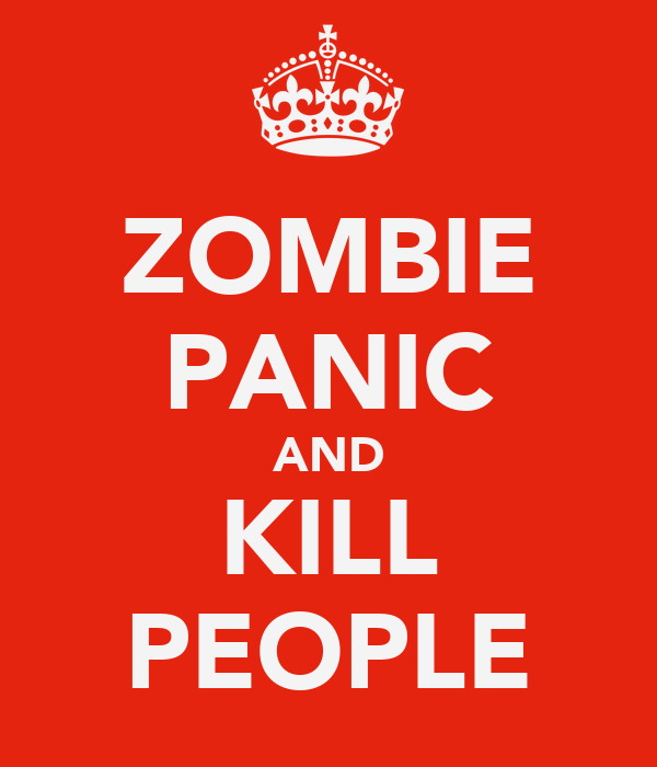 ZOMBIE PANIC AND KILL PEOPLE