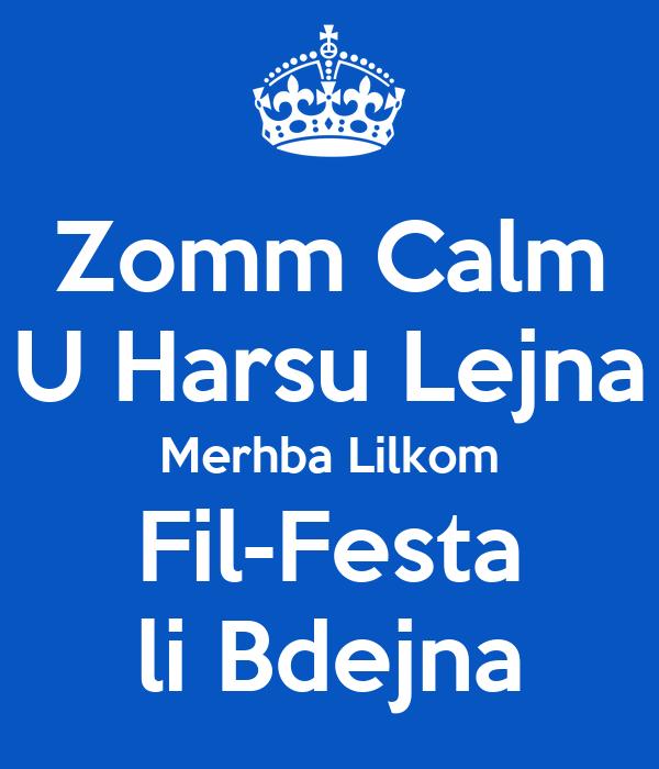 Zomm Calm U Harsu Lejna Merhba Lilkom Fil-Festa li Bdejna