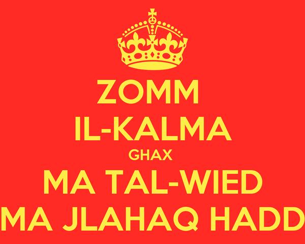 ZOMM  IL-KALMA GHAX  MA TAL-WIED MA JLAHAQ HADD