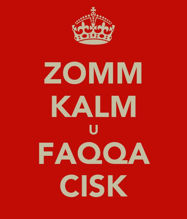 ZOMM KALM U FAQQA CISK