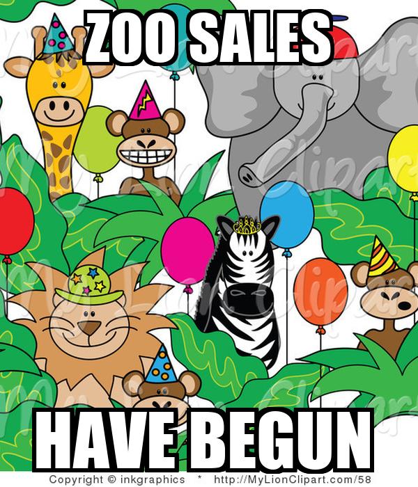 ZOO SALES          HAVE BEGUN