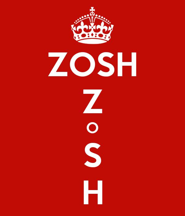 ZOSH Z O S H