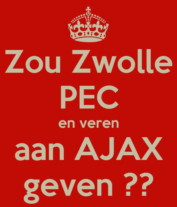 Zou Zwolle PEC en veren aan AJAX geven ??
