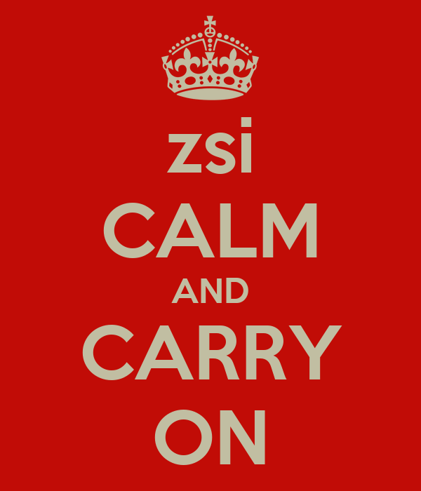 zsi CALM AND CARRY ON