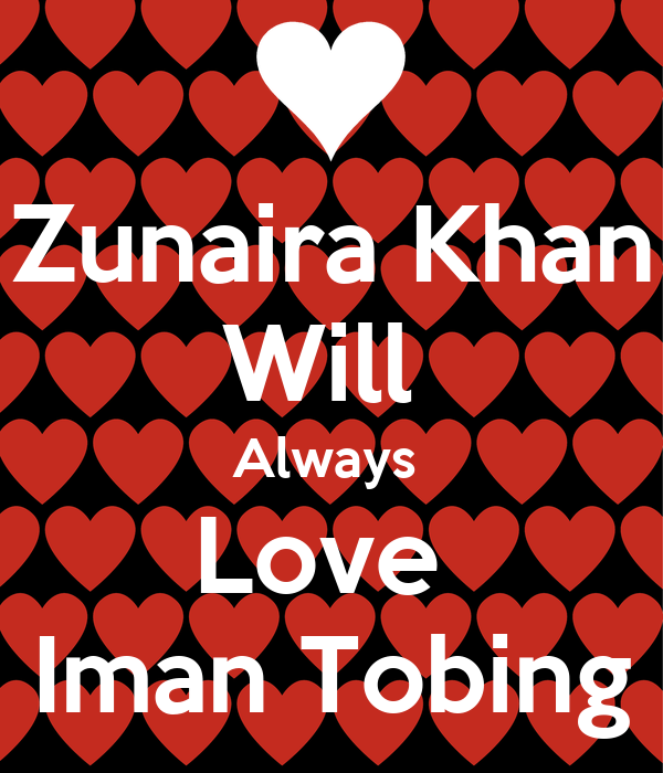 Zunaira Khan Will  Always  Love  Iman Tobing