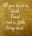 Poster: All you need is Faith Trust And a Little Fairy dust
