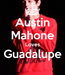 Poster: Austin Mahone Loves Guadalupe