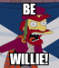 Poster: BE WILLIE!