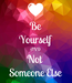 Poster: Be Yourself AND Not  Someone Else