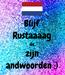 Poster: Blijf Rustaaaag dit zijn andwoorden :)