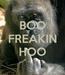 Poster: BOO FREAKIN  HOO