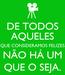 Poster: DE TODOS AQUELES QUE CONSIDERAMOS FELIZES NÃO HÁ UM QUE O SEJA.