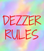 Poster: DEZZER RULES