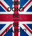 Poster: DON'T BE SAD BE HAPPY!