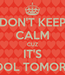 Poster: DON'T KEEP CALM CUZ IT'S SCHOOL TOMORROW