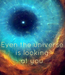 Poster:   Even the universe is looking at you