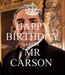 Poster: HAPPY BIRTHDAY FROM MR CARSON