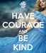 Poster: HAVE COURAGE AND BE KIND