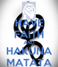 Poster: HAVE FAITH AND HAKUNA MATATA