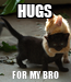 Poster: HUGS FOR MY BRO