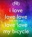 Poster: i love love love love love love love love my bicycle