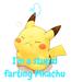 Poster:    I'm a stupid farting Pikachu