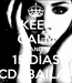 Poster: KEEP CALM AND 15 DÍAS CDABAILAR