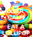 Poster: KEEP CALM AND EAT A LOLLIPOP