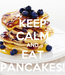 Poster: KEEP CALM AND EAT PANCAKES!