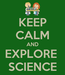 Poster: KEEP CALM AND EXPLORE  SCIENCE