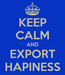 Poster: KEEP CALM AND EXPORT HAPINESS