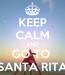 Poster: KEEP CALM AND GO TO  SANTA RITA