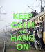Poster: KEEP CALM AND HANG ON