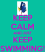 Poster: KEEP CALM AND JUST KEEP SWIMMING!