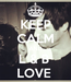Poster: KEEP CALM AND L & B  LOVE