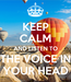 Poster: KEEP CALM AND LISTEN TO THE VOICE IN YOUR HEAD