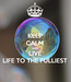 Poster: KEEP CALM AND LIVE LIFE TO THE FULLIEST