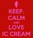 Poster: KEEP. CALM AND LOVE IC CREAM