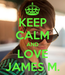 Poster: KEEP CALM AND LOVE JAMES M.