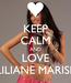Poster: KEEP CALM AND LOVE LILIANE MARISE