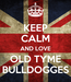 Poster: KEEP CALM AND LOVE OLD TYME BULLDOGGES