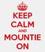Poster: KEEP CALM AND MOUNTIE ON