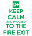 Poster: KEEP CALM AND PROCEED TO THE FIRE EXIT