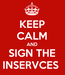 Poster: KEEP CALM AND SIGN THE INSERVCES