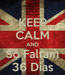 Poster: KEEP CALM AND Só Faltam 36 Dias