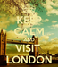 Poster: KEEP CALM AND VISIT  LONDON