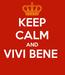 Poster: KEEP CALM AND VIVI BENE