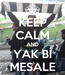 Poster: KEEP CALM AND YAK Bİ MESALE