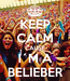 Poster: KEEP CALM CAUSE I´M A BELIEBER