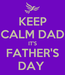 Poster: KEEP CALM DAD IT'S FATHER'S DAY